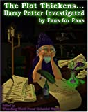 img - for The Plot Thickens... Harry Potter Investigated by Fans for Fans book / textbook / text book