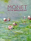 Monet in the 20th Century (0300079443) by Tucker, Professor Paul Hayes
