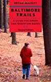 img - for Baltimore Trails: A Guide for Hikers and Mountain Bikers by MacKay, Bryan (2008) Paperback book / textbook / text book
