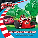 Roary the Racing Car - Cici Saves the Day: Lift-the-Flap Turn-the-Wheel Board Book