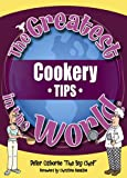 The Greatest Cookery Tips in the World (The Greatest Tips in the World) (1905151047) by Osborne, Peter