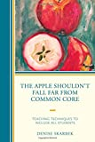img - for The Apple Shouldn't Fall Far from Common Core: Teaching Techniques to Include All Students book / textbook / text book