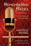 img - for Remembering Radio: An Oral History of Old Time Radio book / textbook / text book