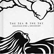 Jonathan Byrd - The Sea & the Sky - Amazon.com Music
