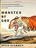 Monster of God: The Man-Eating Predator in the Jungles of History and the Mind (0393051404) by David Quammen