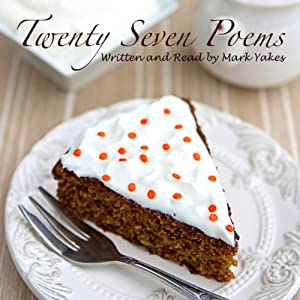 Twenty Seven Poems written and read by Mark Yakes Audiobook
