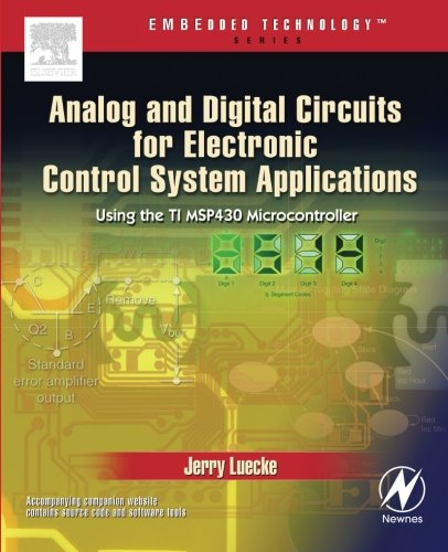 Analog and Digital Circuits for Electronic Control System Applications: Using the TI MSP430 Microcontroller from Newnes