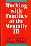 img - for Working with Families of the Mentally Ill (A Norton professional book) book / textbook / text book