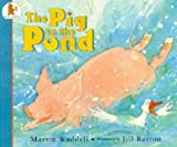 Martin Waddell The Pig in the Pond (Big Books)