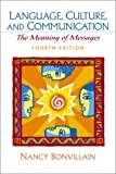 Language, Culture, and Communication: The Meaning of Messages (4th Edition) (0130979538) by Nancy Bonvillain