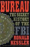 The Bureau: The Secret History of the FBI (0312304021) by Ronald Kessler