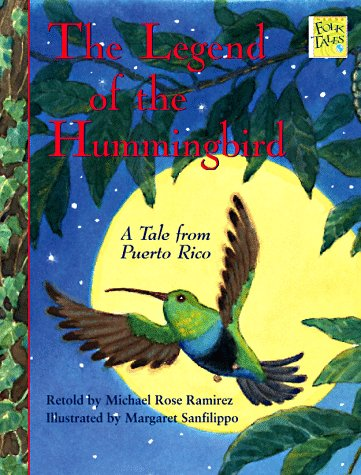 The Legend of the Hummingbird: A Tale from Puerto Rico (Mondo Folktales)