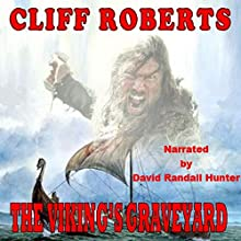 The Viking's Graveyard Audiobook by Cliff Roberts Narrated by David Randall Hunter
