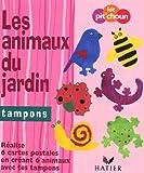 echange, troc Hatier - Les animaux du jardin : Tampons ; réalise 6 cartes postales en créant 6 animaux avec tes tampons