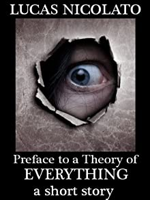 Preface To A Theory Of Everything (a Short Story)