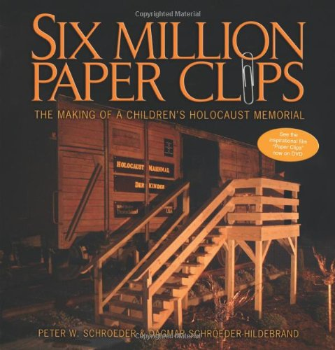 Six Million Paper Clips: The Making Of A Children's...