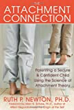 img - for The Attachment Connection: Parenting a Secure and Confident Child Using the Science of Attachment Theory book / textbook / text book