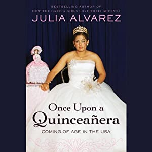 Once Upon a Quinceanera | [Julia Alvarez]