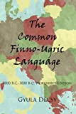 img - for The Common Finno-Ugric Language: 4000 B.C.-3000 B.C. Worksheet Edition book / textbook / text book