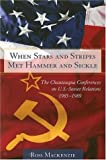 When Stars and Stripes Met Hammer and Sickle: The Chautauqua Conferences on U.S.-Soviet Relations, 1985-1989 (1570036365) by Mackenzie, Ross