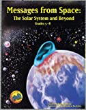 Messages from Space: The Solar System and Beyond : Grades 5-8 (Great Explorations in Math & Science)