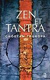 echange, troc Chögyam Trungpa - Zen et Tantra