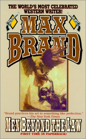 Men Beyond the Law, Max Brand