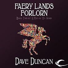 Faery Lands Forlorn: A Man of His Word, Book 2   Livre audio Auteur(s) : Dave Duncan Narrateur(s) : Mil Nicholson
