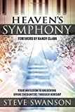 img - for Heaven's Symphony: Your Invitation to Unlocking Divine Encounters Through Worship book / textbook / text book