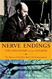 Nerve Endings: The Discovery of the Synapse