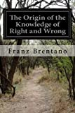 img - for The Origin of the Knowledge of Right and Wrong book / textbook / text book