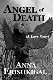 Angel of Death (A Love Story) (Children of the Fallen Book 1)