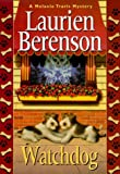 Watchdog: A Melanie Travis Mystery (1575663503) by Berenson, Laurien