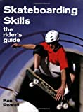Skateboarding Skills: The Riders Guide