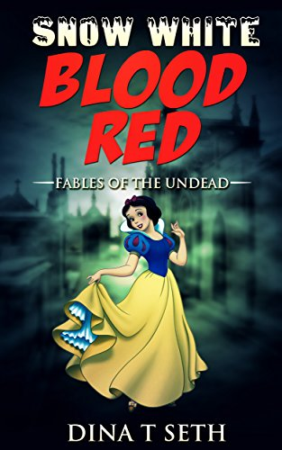 Zombie Kids Books : Blood Red (from Snow White) - Fables of the Undead ( zombie books fiction,zombie books for kids,zombie books for kids) (zombie books for kids - Fables of the Undead Book 3)