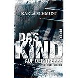 """Das Kind auf der Treppe: Psychothrillervon """"Karla Schmidt"""""""