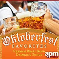 Oktoberfest Favorites - German Brass Band Drinking Songs by APM Music