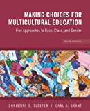 img - for Making Choices for Multicultural Education: Five Approaches to Race, Class and Gender book / textbook / text book