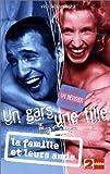 echange, troc Un gars une fille - Vol.2 : La Famille et leurs amis [VHS]