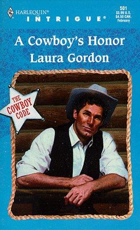 Cowboy'S Honor  (The Cowboy Code) (Harlequin Intrigue), Laura Gordon