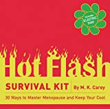 The Hot Flash Survival Kit: 30 Ways to Master Menopause and Keep Your Cool