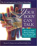 Your Body Can Talk: How to Listen to What Your Body Knows and Needs Through Simple Muscle Testing by Levy, Susan, Lehr, Carol (1996) Paperback