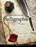 Le petit manuel de calligraphie