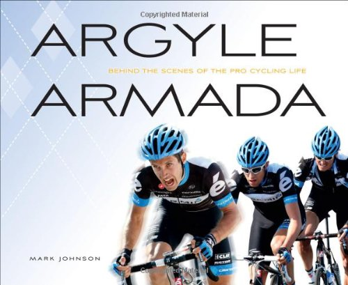 Argyle Armada: Behind the Scenes of the Pro Cycling Life PDF
