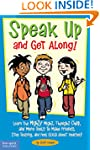 Speak Up and Get Along!: Learn the Mi...