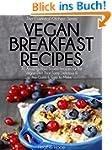 Vegan Breakfast Recipes: 30 Amazing P...