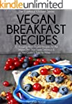 Vegan Breakfast Recipes: 30 Amazing P...