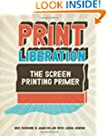 Print Liberation: The Screen Printing...
