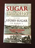 img - for Sugar Islands: The 165-Year Story of Sugar in Hawaii by William Henry Dorrance (2001-08-04) book / textbook / text book