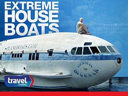 Extreme Houseboats Season 1